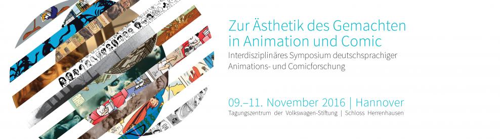 Zur Ästhetik des Gemachten in Animation und Comic Symposium 9.-11.November 2016